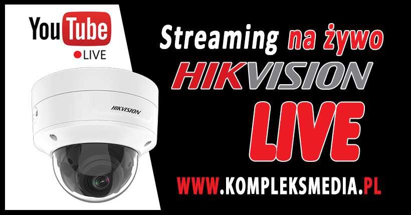 Transmisja na żywo HikVision